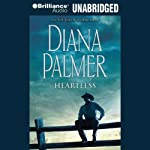 Heartless (       UNABRIDGED) by Diana Palmer Narrated by Phil Gigante