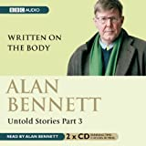 Alan Bennett Alan Bennett, Untold Stories: Written on the Body Pt. 3