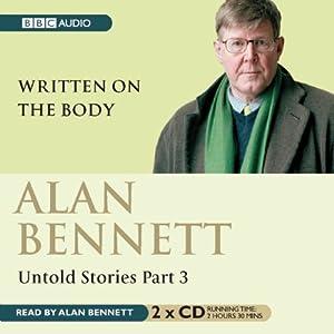 Written on the Body - Alan Bennett