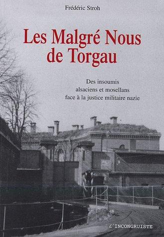 Les Malgré-Nous de Torgau : Des insoumis alsaciens et mosellans face à la justice militaire nazie