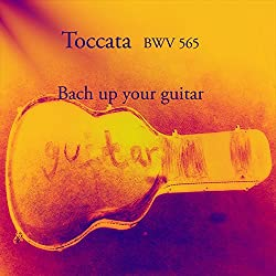 Toccata BWV 565: Bach up your guitar