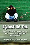 img - for Against the Tide: Household Structure, Opportunities, and Outcomes among White and Minority Youth book / textbook / text book