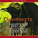 Doomwyte: A Novel of Redwall (       UNABRIDGED) by Brian Jacques