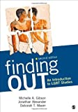 img - for Finding Out: An Introduction to LGBT Studies 2nd by Gibson, Michelle A., Alexander, Jonathan, Meem, Deborah T. (2013) Paperback book / textbook / text book