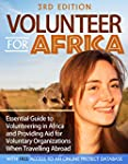 Volunteer for Africa: Essential Guide...