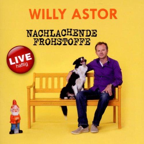 Willy Astor - Nachlachende Frohstoffe