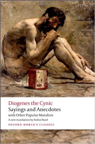 Diogenes the Cynic: Sayings and Anecdotes, With Other Popular Moralists