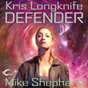 Defender: Kris Longknife, Book 11 | Mike Shepherd