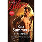 No Risk Refused | Cara Summers