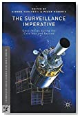 The Surveillance Imperative: Geosciences during the Cold War and Beyond (Palgrave Studies in the History of Science and Technology)