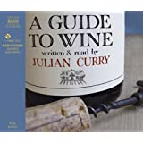 A Guide to Wine ~ Julian Curry