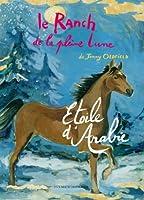 Le Ranch de la pleine lune, Tome 14 : Étoile d'Arabie