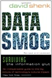 Data Smog: Surviving the Information Glut Revised and Updated Edition (0062515519) by Shenk, David