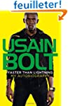 Usain Bolt Faster Than Lightning: My...