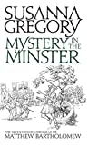 Mystery In The Minster: The Seventeenth Chronicle of Matthew Bartholomew (Chronicles of Matthew Bartholomew) Susanna Gregory