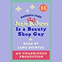 Junie B. Jones is a Beauty Shop Guy, Book 11 (       UNABRIDGED) by Barbara Park Narrated by Lana Quintal