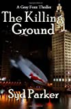 The Killing Ground: A Gray Foxx Thriller