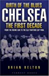 Birth of the Blues - Chelsea, the Fir...