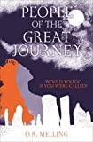 People of the Great Journey: Would You Go If You Were Called? (1781802076) by Melling, O.R.