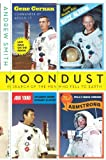 Moondust: In Search of the Men Who Fell to Earth (0007155417) by Andrew Smith