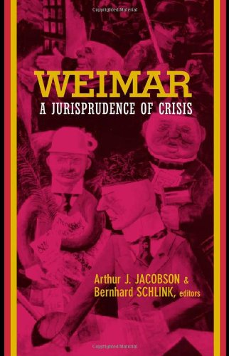 Weimar: A Jurisprudence of Crisis (Philosophy, Social Theory & the Rule of Law)
