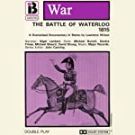 The Battle of Waterloo (Dramatised) | Lawrence Wilson