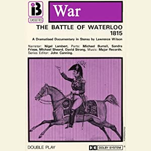 W7 The Battle of Waterloo (Dramatised) | [Lawrence Wilson]