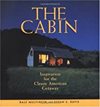 Free The Cabin: Inspiration for the Classic American Getaway Ebooks & PDF Download