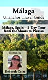 img - for Malaga Unanchor Travel Guide - Malaga, Spain - 2-Day Tour from the Moors to Picasso book / textbook / text book