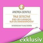 True Detective: Sind LSD-Flashbacks nur ein Ammenmärchen? (Wissenschaft in Kultserien)   Andrea Gentile