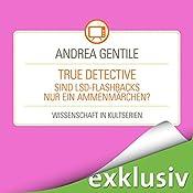 True Detective: Sind LSD-Flashbacks nur ein Ammenmärchen? (Wissenschaft in Kultserien) | Andrea Gentile