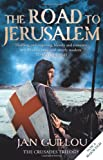 The Road To Jerusalem - The Crusades Trilogy; Book 1 (000728585X) by Guillou, Jan