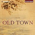 Old Town | Lin Zhe,George A. Fowler (translator)