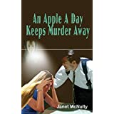 An Apple A Day Keeps Murder Away ~ Janet McNulty