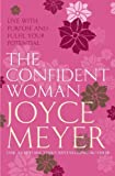 The Confident Woman: Start Today Living Boldly and Without Fear (0340943815) by Meyer, Joyce