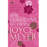 "Confident Woman: Start Today Living Boldly and Without Fearvon ""Joyce Meyer"""