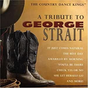 The Country Dance Kings Tribute To George Strait
