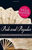 Jane Austen Pride and Prejudice: The Wild and Wanton Edition (Deckle Edge) (Wild & Wanton)