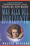img - for Mas Alla Del Horizonte: Visiones del Nuevo Milenio (Spanish Edition) book / textbook / text book