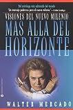 img - for Mas Alla Del Horizonte: Visiones del Nuevo Milenio (Spanish Edition) book / textbook / text book
