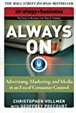 Always On: Advertising, Marketing, and Media in an Era of Consumer Control (Future of Business Series)