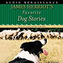 James Herriot's Favorite Dog Stories Audiobook by James Herriot Narrated by Christopher Timothy