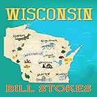 Wisconsin Hörbuch von Bill Stokes Gesprochen von: Jon Reeder