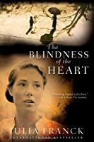 Blindness of the Heart: A Novel