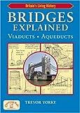 Bridges Explained: Viaducts, Aqueducts (Britain's Living History)