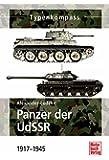 Panzer der UdSSR: 1917 - 1945 (Typenkompass)