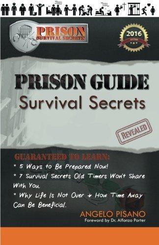 Prison Guide: Survival Secrets Revealed: 2016 Edition