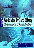 img - for Worldwide Evil and Misery - The Legacy of the 13 Satanic Bloodlines (The 13 Illuminati Bloodlines) book / textbook / text book