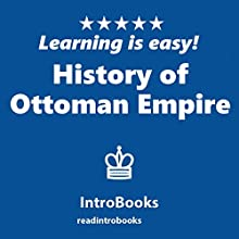History of Ottoman Empire Audiobook by  IntroBooks Narrated by Andrea Giordani