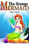 Books for Kids : The Orange Mermaid B...